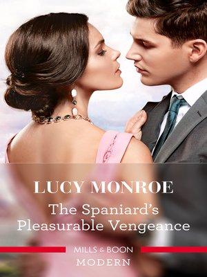 cover image of The Spaniard's Pleasurable Vengeance