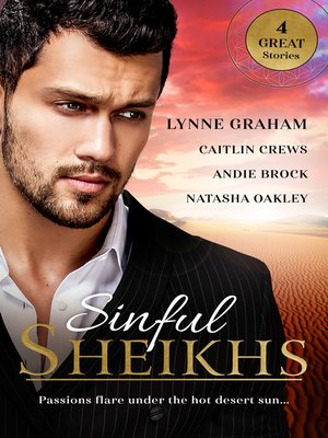 cover image of Sinful Sheikhs / An Arabian Marriage / Protecting the Desert Heir / The Sheikh's Wedding Contract / Cinderella and the Sheikh
