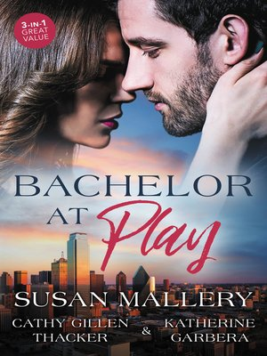 cover image of Bachelor At Play--3 Book Box Set