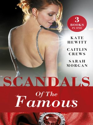 cover image of Scandals of the Famous / The Scandalous Princess / The Man Behind the Scars / Defying the Prince