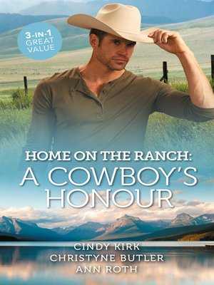cover image of Home On the Ranch: A Cowboy's Honour / Claiming the Rancher's Heart / The Cowboy's Second Chance / A Rancher's Honour