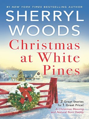 cover image of Christmas At White Pines / A Christmas Blessing / Natural Born Daddy
