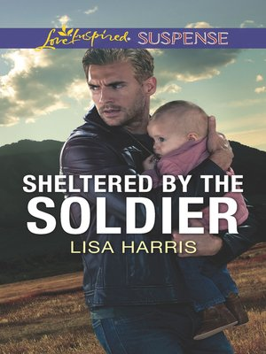 cover image of Sheltered by the Soldier