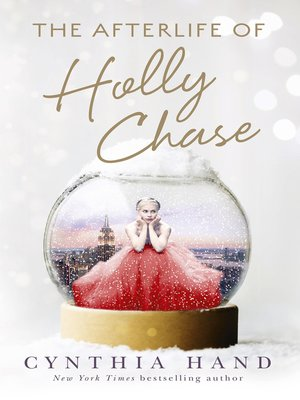 Chase Christmas Eve Hours.The Afterlife Of Holly Chase By Cynthia Hand Overdrive