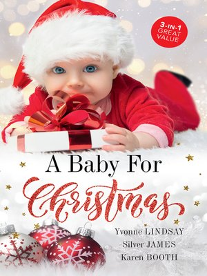 cover image of A Baby For Christmas / The Christmas Baby Bonus / The Cowboy's Christmas Proposition / Holiday Baby Bombshell