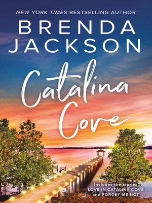 cover image of Catalina Cove/Love in Catalina Cove/Forget Me Not