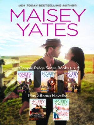 cover image of Maisey Yates Copper Ridge Series Books 1-3 Plus 2 Bonus Novella