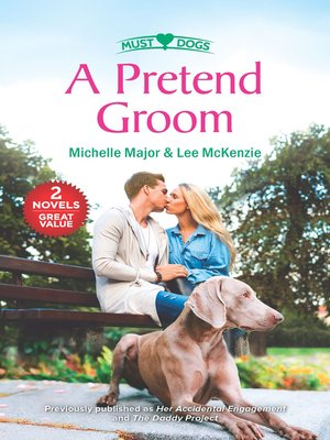 cover image of A Pretend Groom/Her Accidental Engagement/The Daddy Project