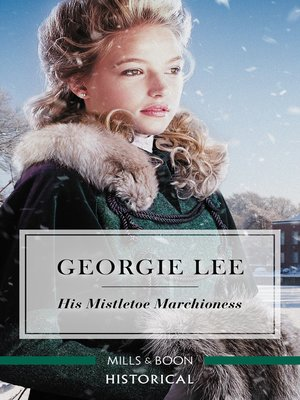 cover image of His Mistletoe Marchioness