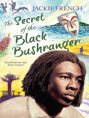 cover image of The Secret of the Black Bushranger (The Secret History Series, #3)