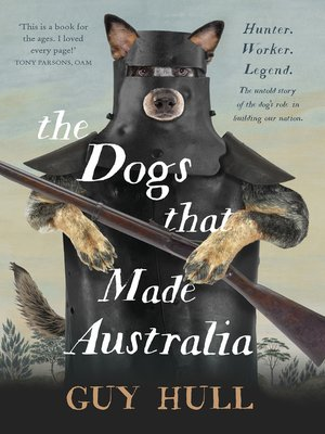 cover image of The Dogs That Made Australia