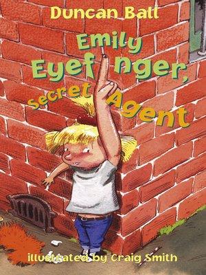 cover image of Emily Eyefinger, Secret Agent