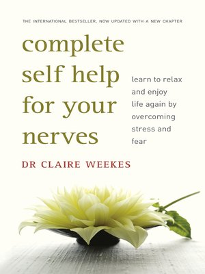 cover image of Complete Self-Help for Your Nerves