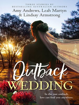 cover image of Outback Wedding / Single Dad, Outback Wife / Wedding at Sunday Creek / At the Cattleman's Command