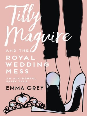 cover image of Tilly Maguire and the Royal Wedding Mess