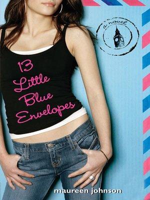 cover image of 13 Little Blue Envelopes