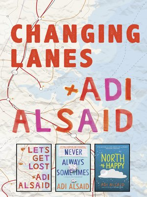 cover image of Changing Lanes / Let's Get Lost / Never Always Sometimes / North of Happ