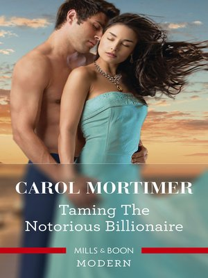 cover image of Taming the Notorious Billionaire