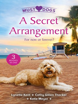 cover image of A Secret Arrangement/A Convenient Proposal/The Secret Seduction/The Puppy Proposal