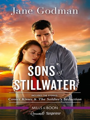 cover image of Sons of Stillwater/Covert Kisses/The Soldier's Seduction