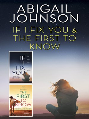 cover image of If I Fix You & the First to Know