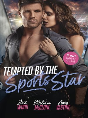cover image of Tempted by the Sports Star / Married to the Maverick Millionaire / It Started with a Crush... / The Weather Girl