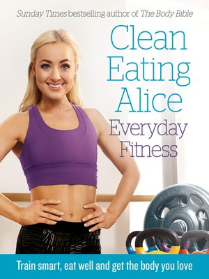 cover image of Clean Eating Alice Everyday Fitness
