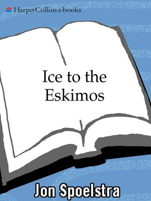 cover image of Ice to the Eskimos