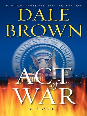 Dale brown overdrive rakuten overdrive ebooks audiobooks and act of war dale brown author fandeluxe Document