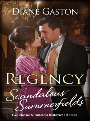 cover image of Regency Scandalous Summerfields / Bound by a Scandalous Secret / Bound by Their Secret Passion