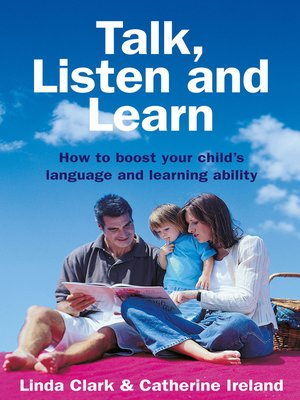 cover image of Talk, Listen and Learn How to boost your child's language and learning
