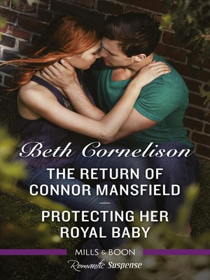 cover image of Romantic Suspense Duo / Return of Connor Mansfield / Protecting Her Royal Baby