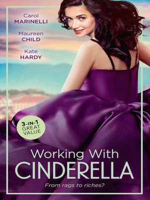 cover image of Working With Cinderella / Beholden to the Throne / The Lone Star Cinderella / Cinderella: Hired by the Prince