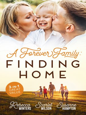 cover image of A Forever Family: Finding Home / A Marriage Made in Italy / The Boy Who Made Them Love Again / A Baby to Bind Them