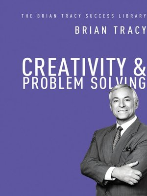 cover image of Creativity and   Problem Solving (The Brian Tracy Success Library)