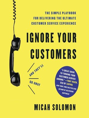 cover image of Ignore Your Customers (and They'll Go Away)