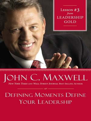cover image of Defining Moments Define Your Leadership