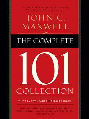 The complete 101 collection by john c maxwell overdrive rakuten the complete 101 collection what every leader needs to know by john c maxwell ebook fandeluxe Images