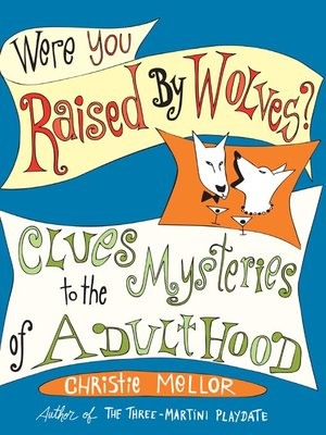 cover image of Were You Raised by Wolves?