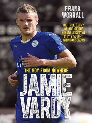 cover image of Jamie Vardy, the Boy from Nowhere
