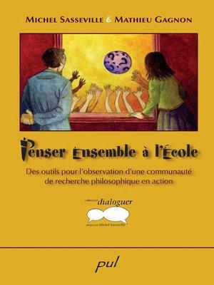 cover image of Penser ensemble à l'école