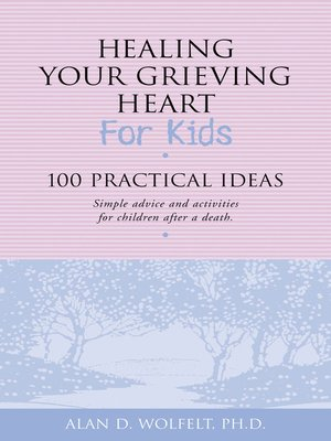 Healing your grieving heart for kids by alan d wolfelt healing your grieving heart for kids fandeluxe Epub