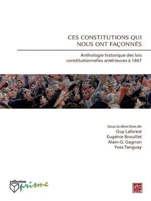 cover image of Ces constitutions qui nous ont façonnés