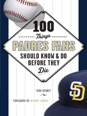 cover image of 100 Things Padres Fans Should Know & Do Before They Die
