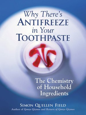 cover image of Why There's Antifreeze in Your Toothpaste