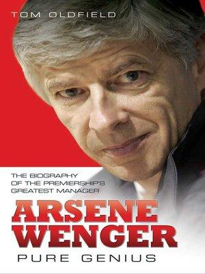 cover image of Arsene Wenger--Pure Genius
