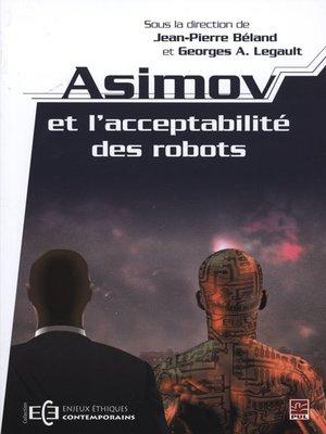 cover image of Asimov et l'acceptabilité des robots