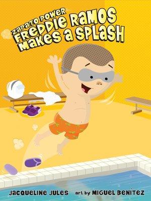 cover image of Freddie Ramos Makes a Splash
