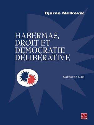 cover image of Habermas, droit et démocratie délibérative