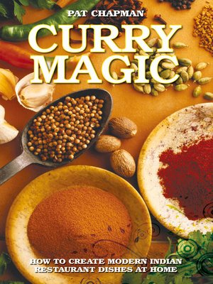 cover image of Curry Magic--How to Create Modern Indian Restaurant Dishes at Home